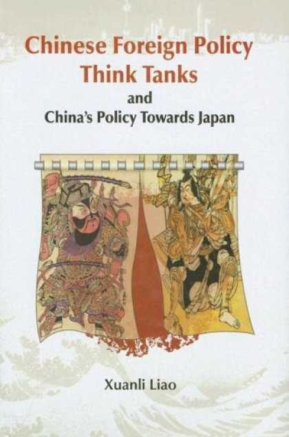 Books About China - Chinese Foreign Policy Think Tanks and China's Policy Toward Japan