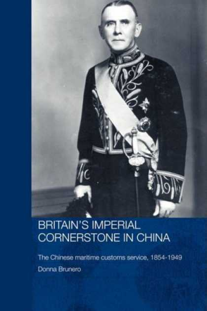 Books About China - Britain's Imperial Cornerstone in China: The Chinese Maritime Customs Service, 1