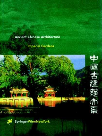 Books About China - Ancient Chinese Architecture Series, Imperial Gardens