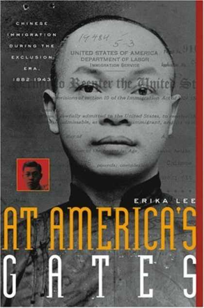 Books About China - At America's Gates: Chinese Immigration during the Exclusion Era, 1882-1943