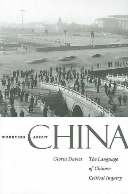 Books About China - Worrying about China: The Language of Chinese Critical Inquiry