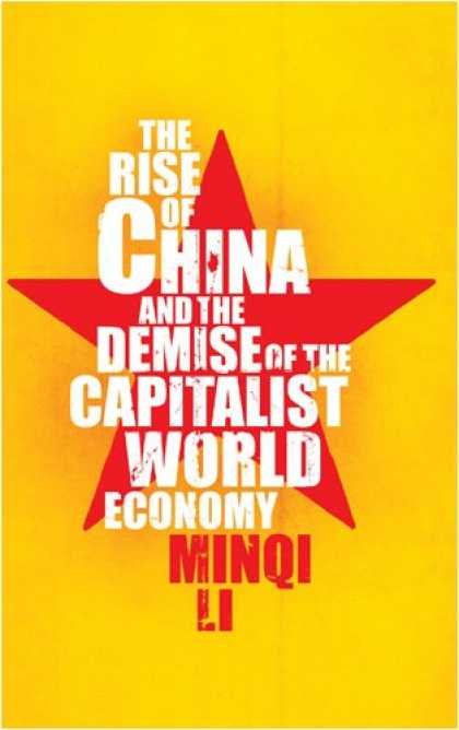 Books About China - The Rise of China and the Demise of the Capitalist World Economy