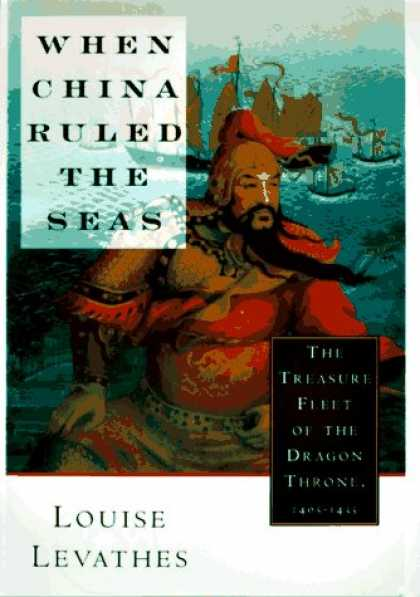 Books About China - When China Ruled the Seas: The Treasure Fleet of the Dragon Throne, 1405-1433