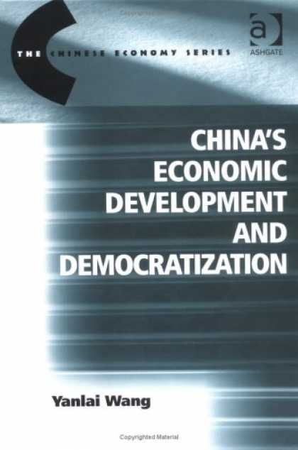 Books About China - China's Economic Development and Democratization (The Chinese Economy Series)