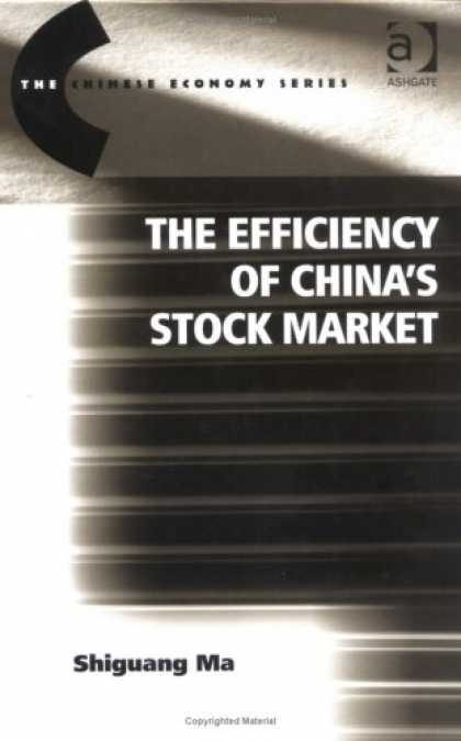 Books About China - The Efficiency Of China's Stock Market (The Chinese Economy Series)