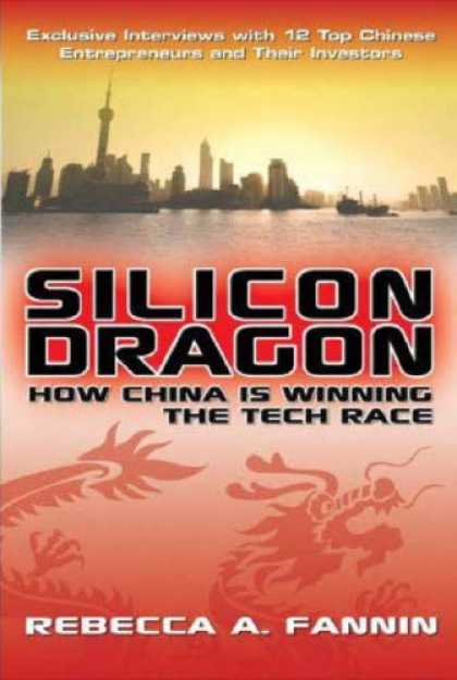 Books About China - Silicon Dragon: How China Is Winning the Tech Race