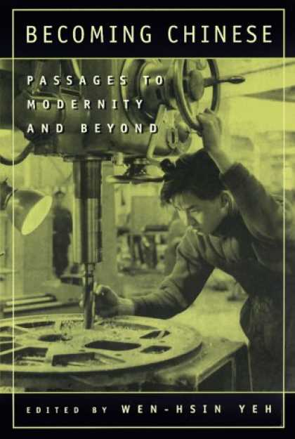 Books About China - Becoming Chinese: Passages to Modernity and Beyond (Studies on China, 23)