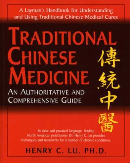Books About China - Traditional Chinese Medicine: An Authoritative and Comprehensive Guide