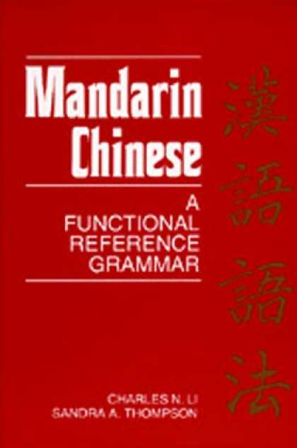 Books About China - Mandarin Chinese: A Functional Reference Grammar