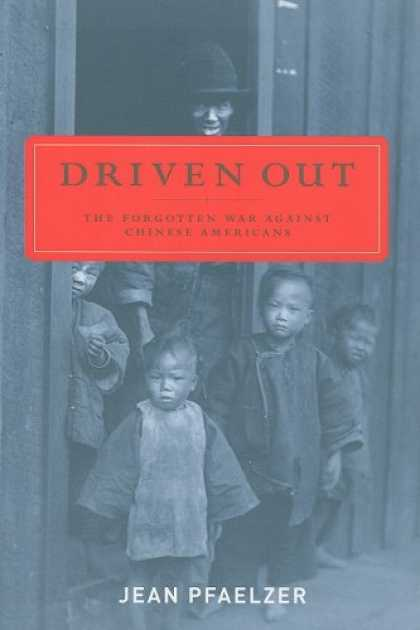 Books About China - Driven Out: The Forgotten War against Chinese Americans