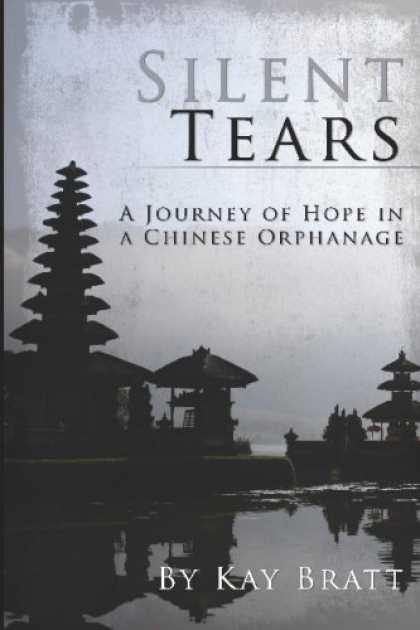 Books About China - Silent Tears: A Journey Of Hope In A Chinese Orphanage