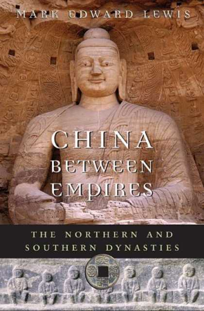 Books About China - China between Empires: The Northern and Southern Dynasties (History of Imperial