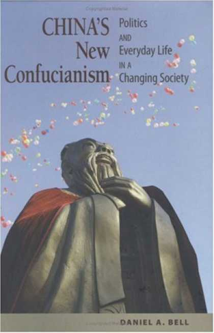 Books About China - China's New Confucianism: Politics and Everyday Life in a Changing Society