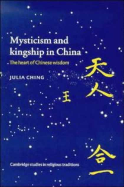 Books About China - Mysticism and Kingship in China: The Heart of Chinese Wisdom (Cambridge Studies