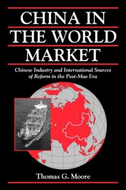 Books About China - China in the World Market: Chinese Industry and International Sources of Reform