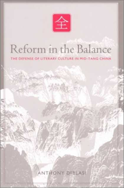 Books About China - Reform in the Balance: The Defense of Literary Culture in Mid-Tang China (Suny S