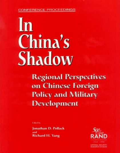 Books About China - In China's Shadow: Regional Perspectives on Chinese Foreign Policy and Military