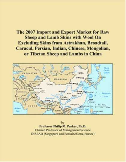 Books About China - The 2007 Import and Export Market for Raw Sheep and Lamb Skins with Wool On Excl