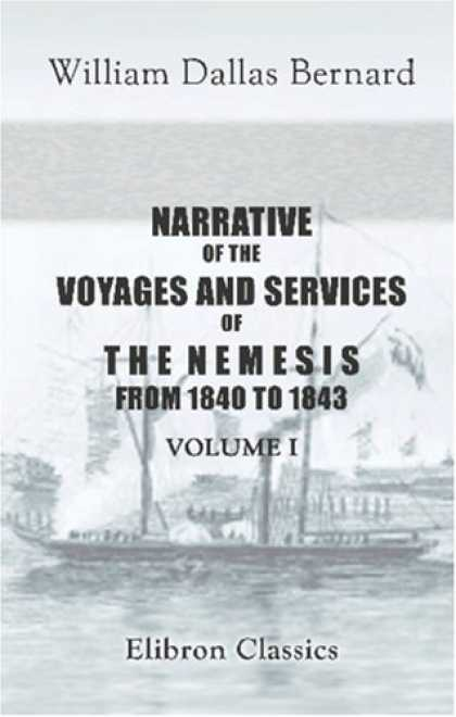 Books About China - Narrative of the Voyages and Services of the Nemesis, from 1840 to 1843; and of