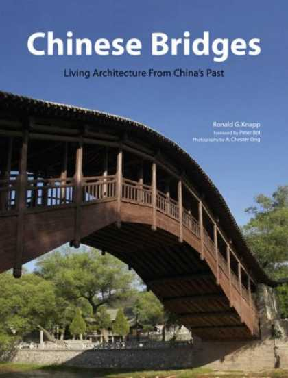 Books About China - Chinese Bridges: Living Architecture from China's Past