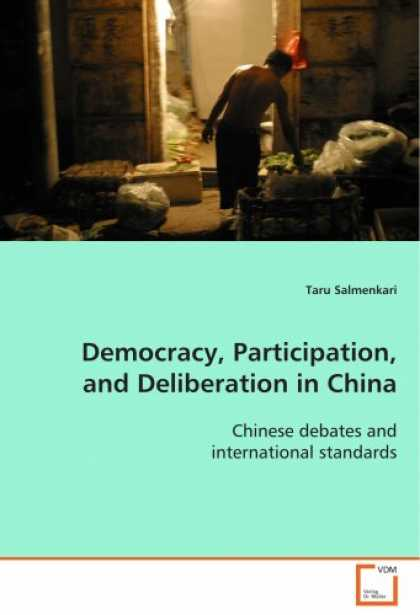 Books About China - Democracy, Participation, and Deliberation in China: Chinese debates and interna