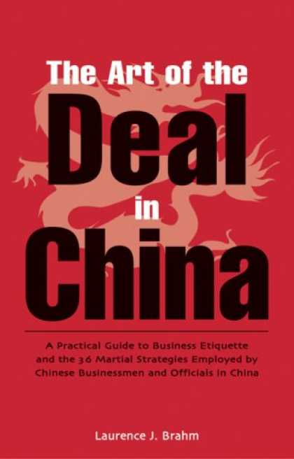 Books About China - The Art of the Deal in China: A Practical Guide to Business Etiquette and the 36