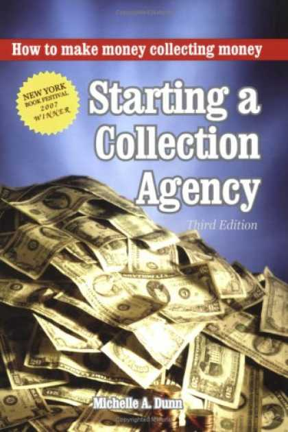 Books About Collecting - Starting a Collection Agency, How to make money collecting money Third Edition