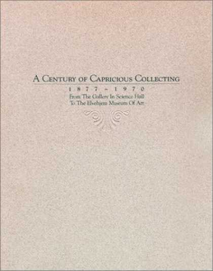 Books About Collecting - A Century of Capricious Collecting, 1877-1970: From the Gallery In Science Hal