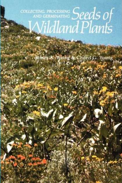 Books About Collecting - Collecting, Processing and Germinating Seeds of Wildland Plants