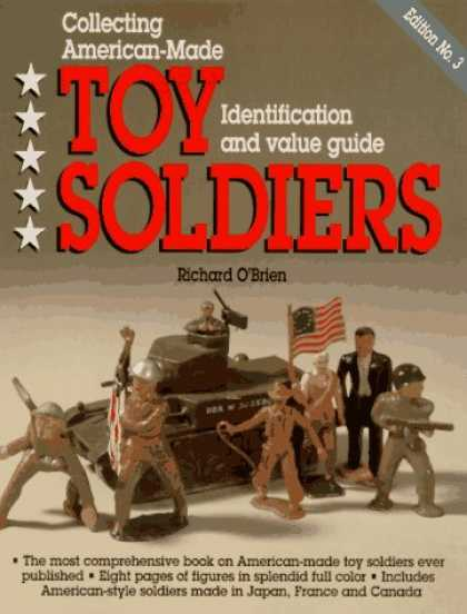 Books About Collecting - Collecting American-Made Toy Soldiers: Identification and Value Guide