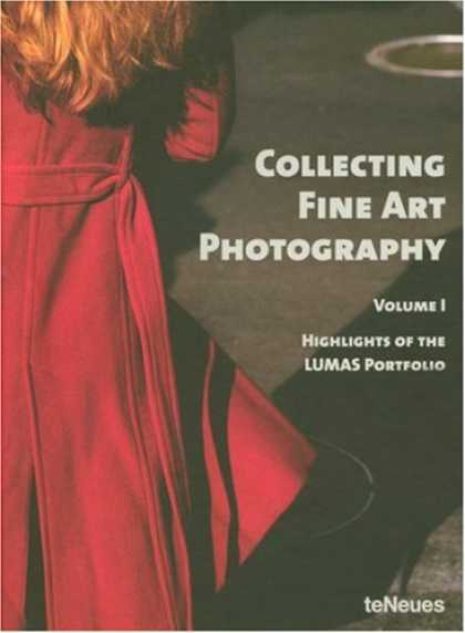 Books About Collecting - Collecting Fine Art Photography: Highlights of the LUMAS Portfolio (Photographs)