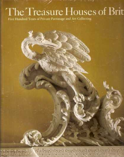 Books About Collecting - Treasure Houses of Britain; Five Hundred Years of Private Patronage and Art Coll