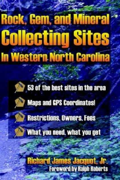 Books About Collecting - Rocks, Gems, and Mineral Collecting Sites in Western North Carolina