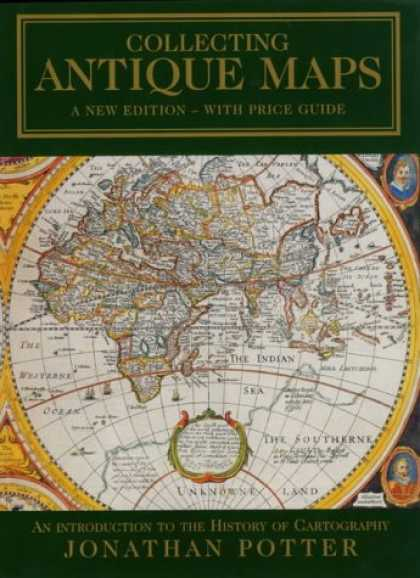 Books About Collecting - Collecting Antique Maps: An Introduction to the History of Cartography