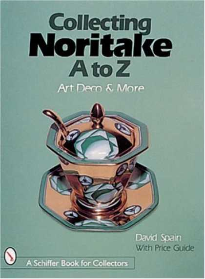 Books About Collecting - Collecting Noritake, A to Z: Art Deco & More (Schiffer Book for Collectors)
