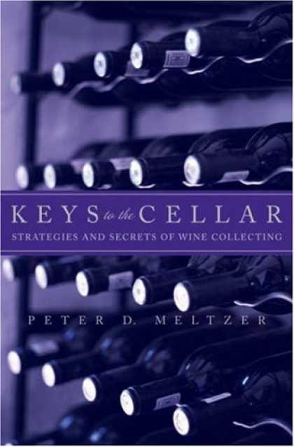Books About Collecting - Keys to the Cellar: Strategies and Secrets of Wine Collecting