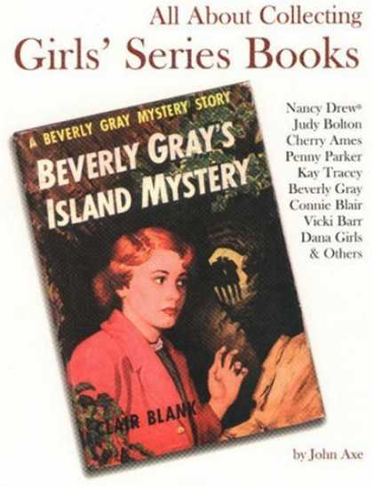 Books About Collecting - All About Collecting Girls' Series Books: Nancy Drew, Judy Bolton, Cherry Ames,