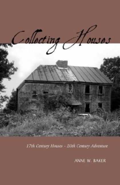 Books About Collecting - Collecting Houses: 17th Century Houses - 20th Century Adventure