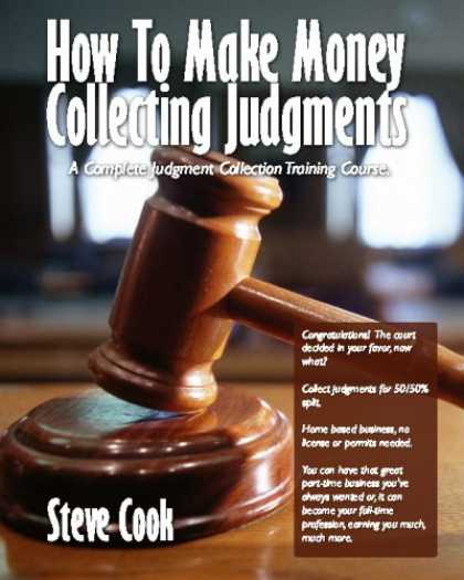 Books About Collecting - How To Make Money Collecting Judgments: Becoming A Professional Judgment Collect