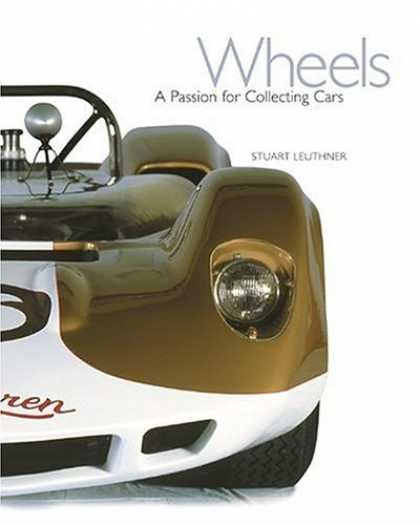 Books About Collecting - Wheels: A Passion for Collecting Cars