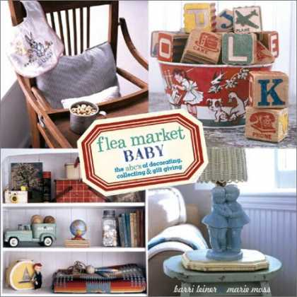 Books About Collecting - Flea Market Baby: The ABC's of Decorating, Collecting & Gift Giving