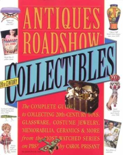 Books About Collecting - Antiques Roadshow Collectibles: The Complete Guide to Collecting 20th Century Gl