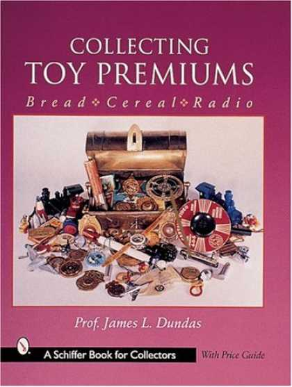 Books About Collecting - Collecting Toy Premiums: Bread - Cereal - Radio
