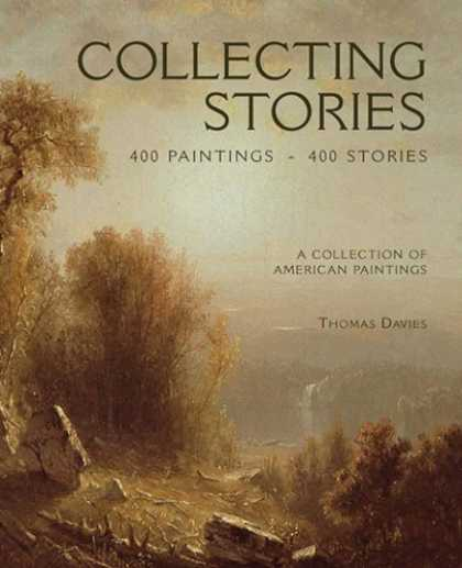 Books About Collecting - Collecting Stories: 400 Paintings. 400 Stories. A Collection of American Paintin