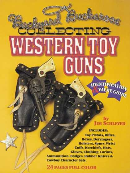Books About Collecting - Collecting Western Toy Guns
