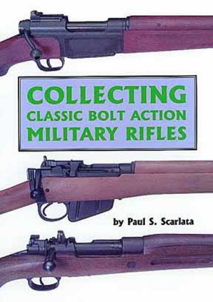 Books About Collecting - Collecting Classic Bolt Action Military Rifles
