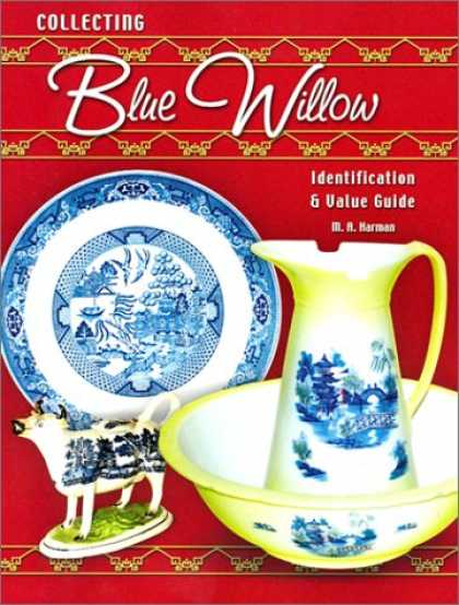 Books About Collecting - Collecting Blue Willow: Identification & Value Guide