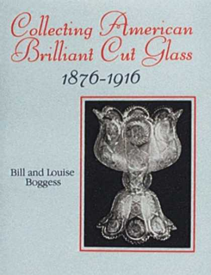 Books About Collecting - Collecting American Brilliant Cut Glass, 1876-1916