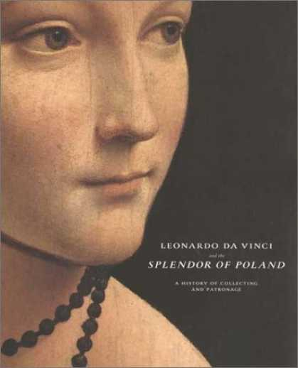 Books About Collecting - Leonardo Da Vinci and the Splendor of Poland: A History of Collecting and Patron