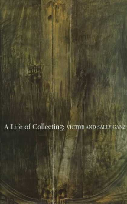 Books About Collecting - A Life of Collecting: Victor and Sally Ganz
